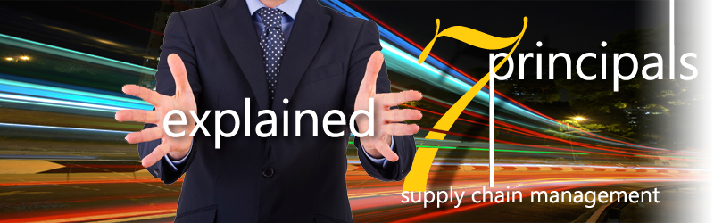 7 Principles of Supply Chain Management Redux