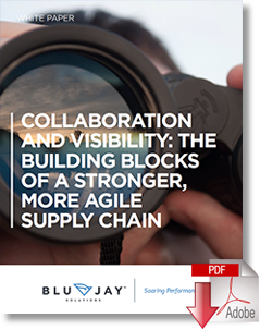 Collaboration and Visibility The Building Blocks of a Stronger, More Agile Supply Chain