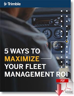Download 5 Ways to Maximizing Your Fleet Management ROI